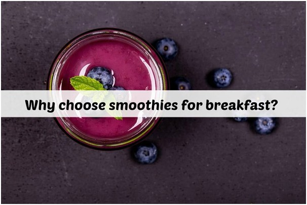 Why choose smoothies for breakfast?