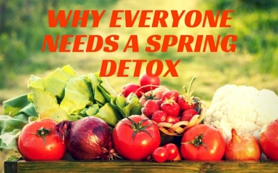 Why Everyone Needs a Spring Detox